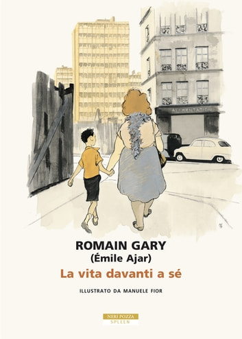 La vita davanti a sé - Illustrato da Manuele Fior ebook by Romain Gary
