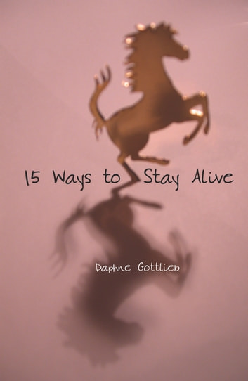 15 Ways to Stay Alive ebook by Daphne Gottlieb