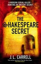 The Shakespeare Secret - Number 1 in series ebook by J. L. Carrell