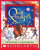 The Quiltmaker's Gift ebook by Jeff Brumbeau, Gail De Marcken