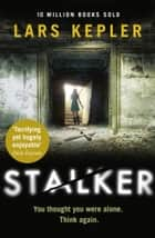 Stalker (Joona Linna, Book 5) ebook by Lars Kepler