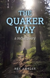 The Quaker Way - A Rediscovery ebook by Rex Ambler