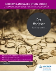 Modern Languages Study Guides: Der Vorleser - Literature Study Guide for AS/A-level German ebook by Paul Elliott
