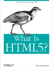 What Is HTML5? ebook by Brett McLaughlin