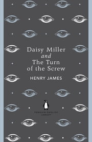 Daisy Miller and The Turn of the Screw ebook by Henry James