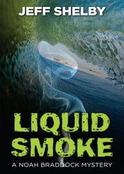 Liquid Smoke ebook by Jeff Shelby