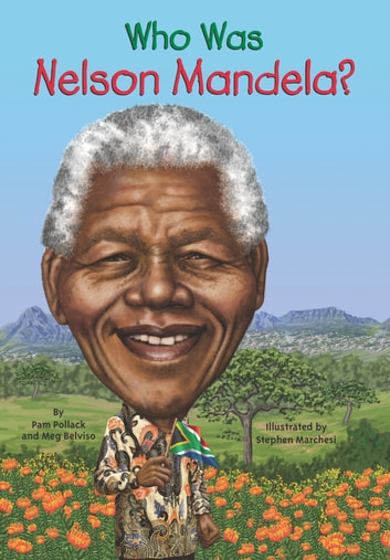 Who Was Nelson Mandela? ebook by Pam Pollack,Who HQ