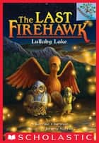 Lullaby Lake: A Branches Book (The Last Firehawk #4) ebook by Katrina Charman, Jeremy Norton