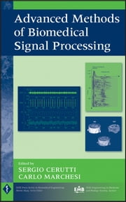 Advanced Methods of Biomedical Signal Processing ebook by Sergio Cerutti,Carlo Marchesi