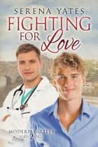 Fighting for Love ebook by Serena Yates