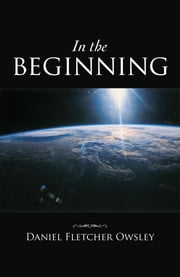 In the beginning ebook by Daniel Fletcher Owsley