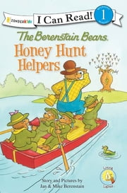 The Berenstain Bears: Honey Hunt Helpers ebook by Jan & Mike Berenstain