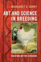Art and Science in Breeding ebook by Margaret Derry