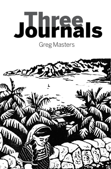 Three Journals ebook by Greg Masters