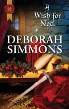 A Wish for Noel ebook by Deborah Simmons