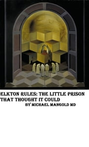 Elkton Rules: The Little Prison That Thought It Could ebook by Michael Mangold