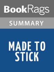 Made to Stick by Chip Heath Summary & Study Guide ebook by BookRags
