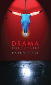 Drama - Pilot Episode ebook by Karen Hines