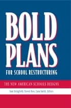 Bold Plans for School Restructuring - The New American Schools Designs ebook by Samuel C. Stringfield, Steven M. Ross, Lana Smith