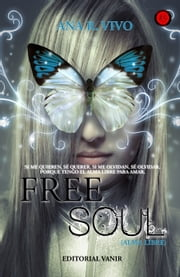 Free Soul (Alma Libre) ebook by Ana R. Vivo