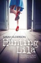 Hunting Lila ebook by Sarah Alderson