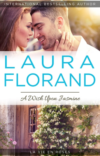 A Wish Upon Jasmine ebook by Laura Florand