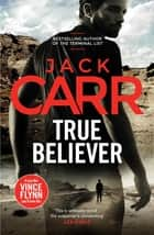 True Believer - James Reece 2 ebook by Jack Carr