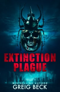 Extinction Plague: A Matt Kearns Novel 4 ebook by Greig Beck