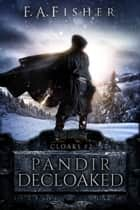 Pandir Decloaked ebook by F. A. Fisher