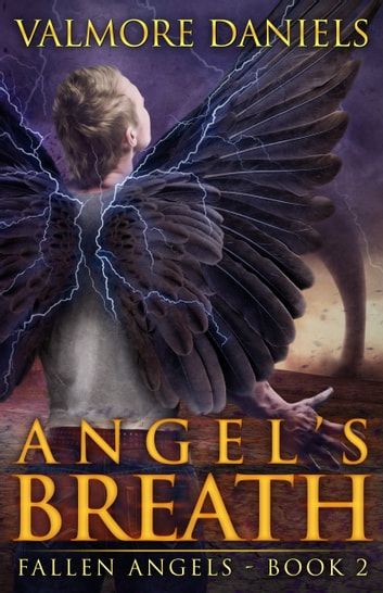 Angel's Breath (Fallen Angels - Book 2) ebook by Valmore Daniels