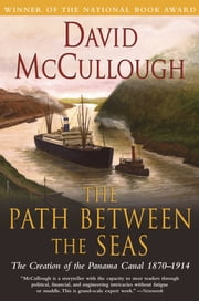 The Path Between the Seas - The Creation of the Panama Canal, 1870-1914 ebook by Kobo.Web.Store.Products.Fields.ContributorFieldViewModel
