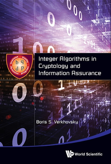 Integer Algorithms in Cryptology and Information Assurance ebook by Boris S Verkhovsky