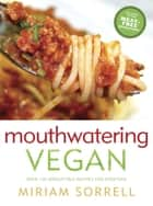 Mouthwatering Vegan ebook by Miriam Sorrell