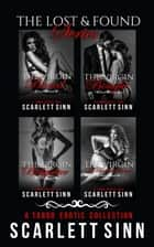 The Lost And Found Series: A Taboo Erotic Collection - Lost And Found Series, #5 ebook by Scarlett Sinn