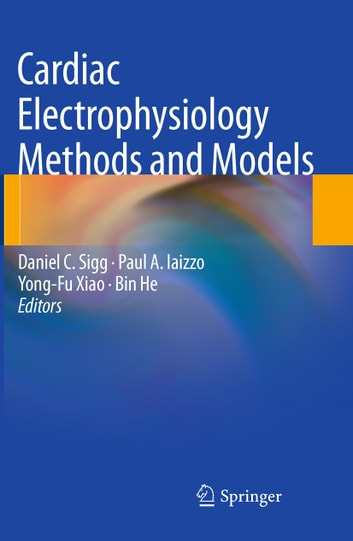 Cardiac Electrophysiology Methods and Models ebook by
