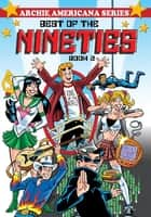 Best of the Nineties / Book #2 ebook by George Gladir