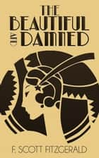 The Beautiful and Damned - Special Edition ebook by F. Scott Fitzgerald
