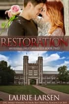 Restoration - Murrells Inlet Miracles, #2 ebook by Laurie Larsen