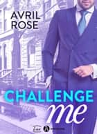 Challenge Me eBook by Avril Rose
