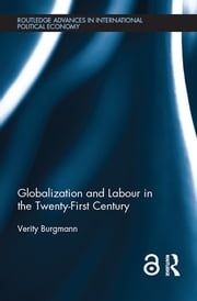 Globalization and Labour in the Twenty-First Century ebook by Verity Burgmann