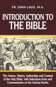 Introduction to the Bible ebook by John Rev. Fr. Laux, M.A.