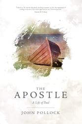 The Apostle - The Life of Paul ebook by John Pollock
