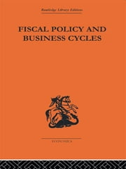 Fiscal Policy & Business Cycles ebook by Alvin H Hansen