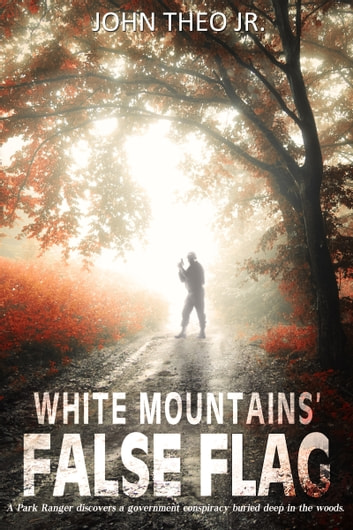 White Mountains' False Flag ebook by John Theo Jr.