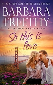 So This Is Love (Callaways #2) ebook by Barbara Freethy