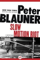 Slow Motion Riot ebook by Peter Blauner
