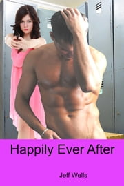 Happily Ever After ebook by Jeff Wells