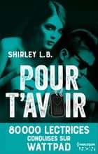 Pour t'avoir ebook by Shirley L.B