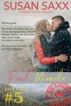 Real Miracle - Small Town Military Romantic Suspense - Real Men, #5 ebook by Susan Saxx