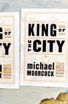 King of the City ebook by Michael Moorcock